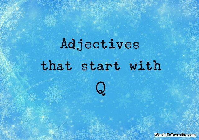 adjectives that begin with q