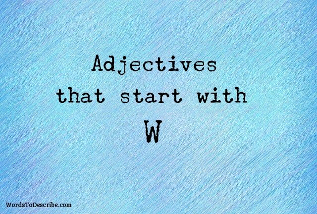 adjectives that begin with w