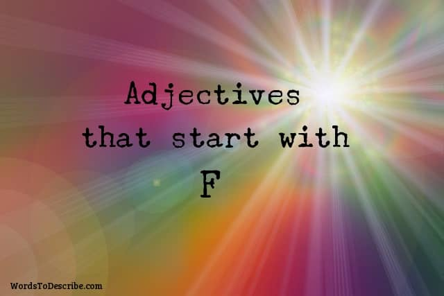 adjectives that begin with f