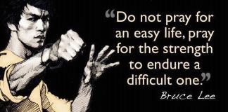do-not-pray-for-an-easy-life-bruce-lee