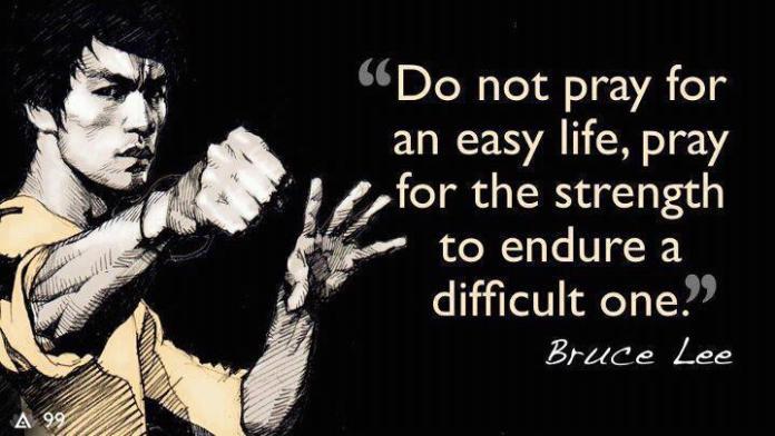 do-not-pray-for-an-easy-life-bruce-lee