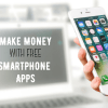 Make Money with these Free SmartPhone Apps