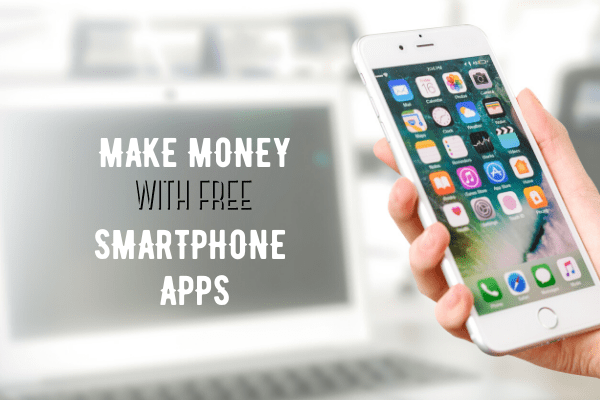 make money with free smartphone apps