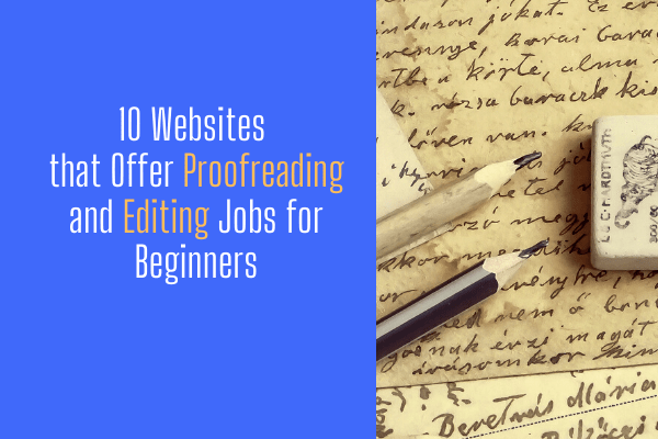 10 Websites that Offer Proofreading and Editing Jobs for Beginners