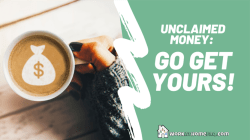 Unclaimed Money: Go Get Yours!