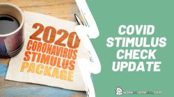 COVID Stimulus Check Update