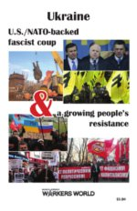 Book Cover: Ukraine: U.S./NATO-backed fascist coup & a growing people's resistance