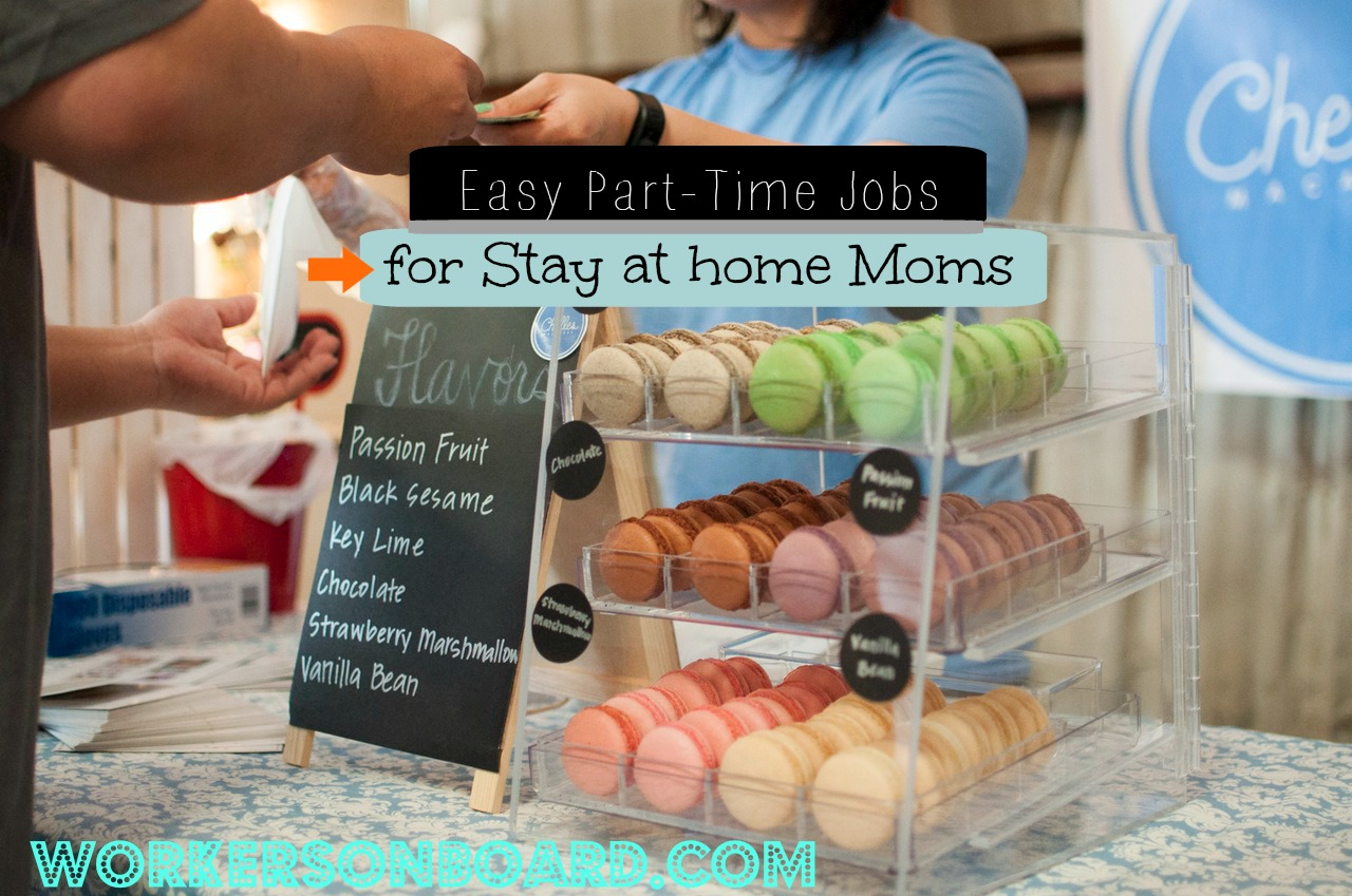 Easy part time job for stay at home moms workersonboard m4hsunfo