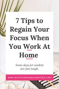 How to Regain Your Focus When You Work At Home