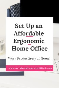 Create an Ergonomic Home Office