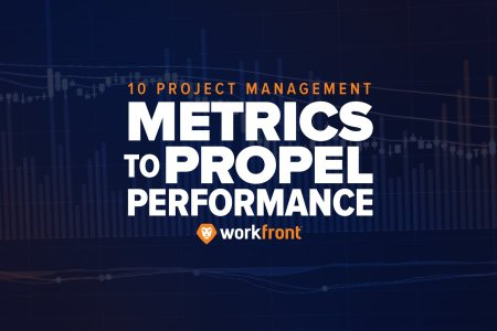 10 Project Management Metrics to Propel Performance   Workfront