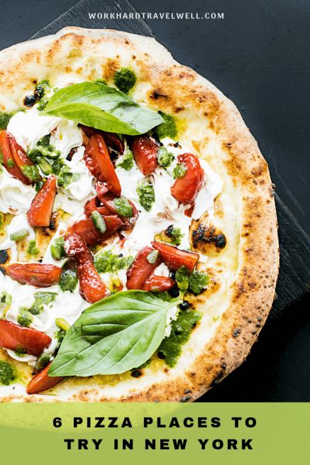 Check out these 6 places in New York for pizza, broken down by neighborhood. #newyork #workhardtravelwell