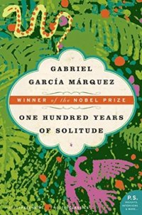 A Hundred Years of Solitude, by Gabriel Garcia Marquez