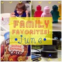 June Family Favorites!