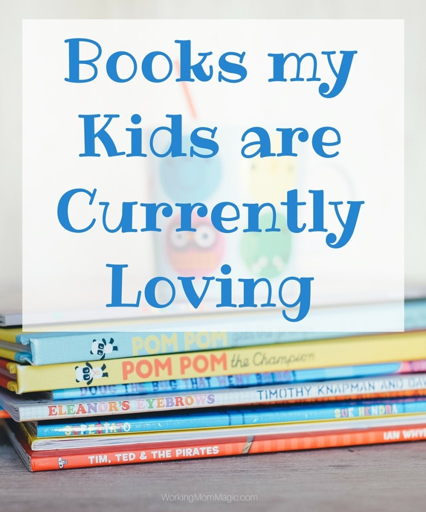 Books my Kids are Loving may
