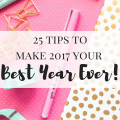 25 tips to make 2017 your best year ever
