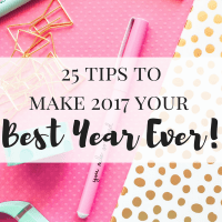 25 Tips to Make 2017 Your Best Year Ever!