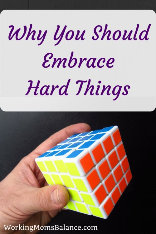 Why You Should Embrace Hard Things