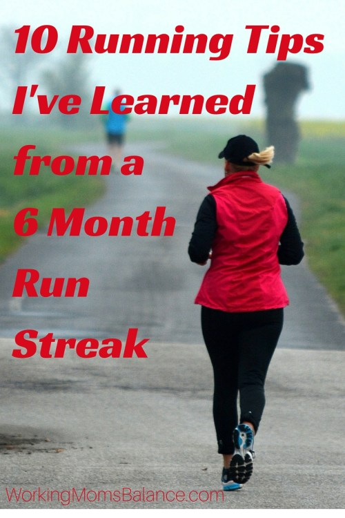 10 Running Tips I've Learned fro m a 6 month Run Streak