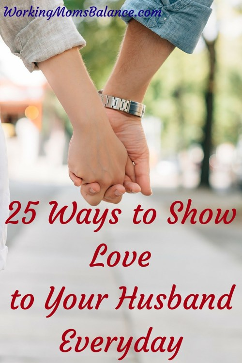 25 Ways to Show Love to Your Husband Everyday