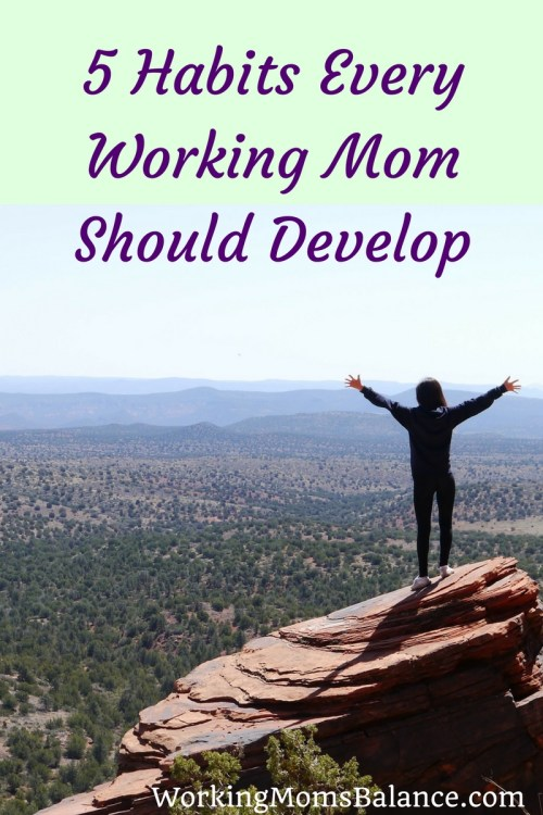 The life of a working mom is hard. But it doesn't have to be impossible, we don't have to feel like we're constantly drowning. There are habits we can develop that can help us not only survive, but thrive in our working mom lives. Here are for 5 habits for working moms to focus on.