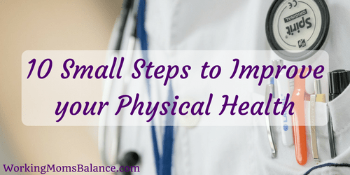 10 small steps to improve your physical health