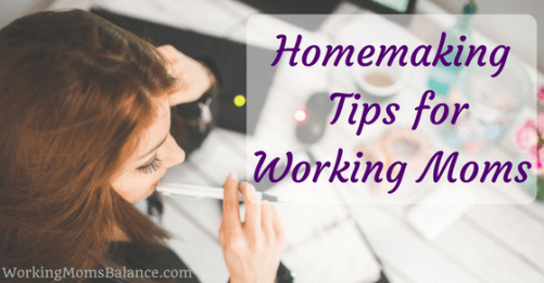Homemaking Tips for Working Moms