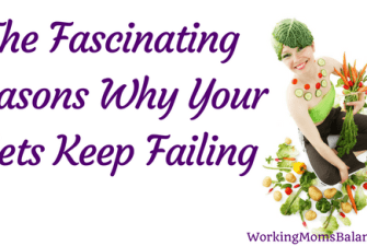 The Fascinating Reasons Why Your Diets Keep Failing