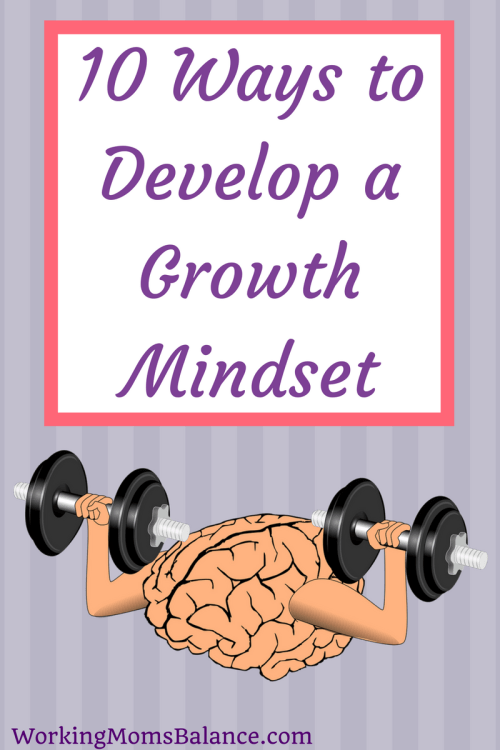 A growth mindset recognizes that talent and skill can only take you so far, hard work, perseverance, and determination are actually more important factors for determining success. Here are 10 ways you can develop a growth mindset and move past the fixed mindset limitations as an adult.