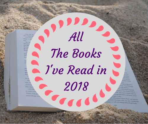 All the Books I've Read in 2018 including my favorite books. #booklist