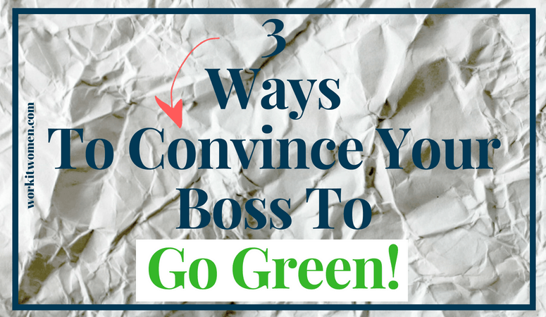 How To Convince Your Boss to Go Green at Work