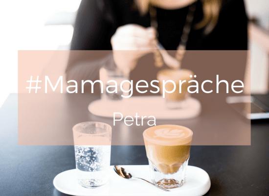 Mamagespräche mit Petra