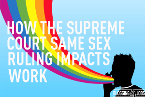 Workplace Impact of Same-Sex Marriage Supreme Court Decision