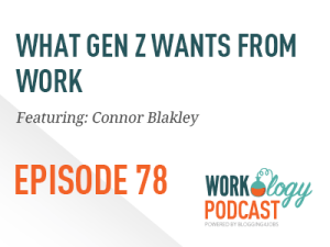 Ep 78 – What Gen Z Wants From Work #fivegenwork