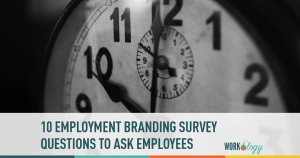 10 Employee Survey Questions to Use in Your Employment Branding Campaign