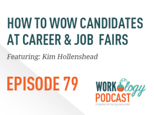 Ep 79 – How Recruiters Can WOW Candidates at College Career Fairs