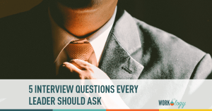 5 Interview Questions Every Leader Should Ask