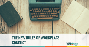 The New Rules of Workplace Conduct