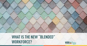 "What Is the New ""Blended"" Workforce?"