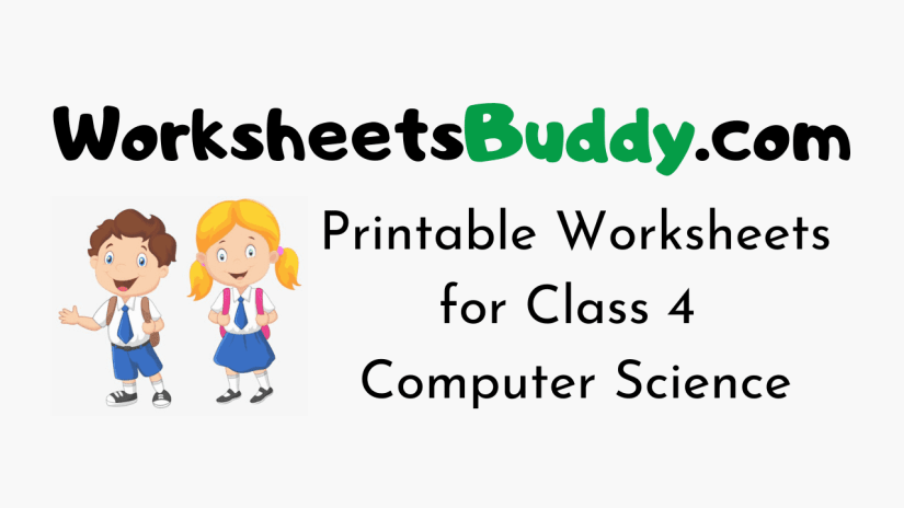 Worksheets for Class 4 Computer Science