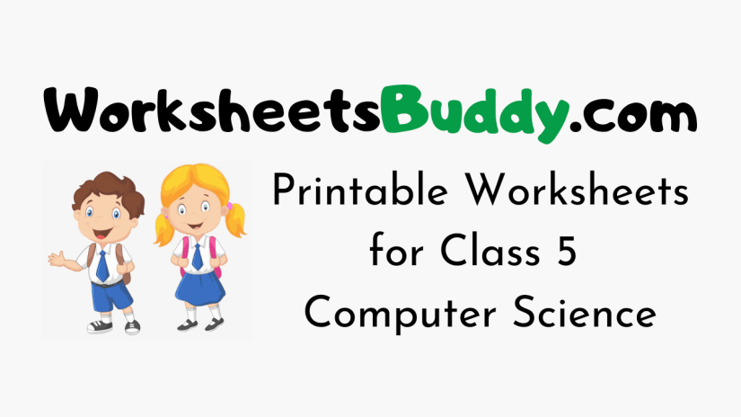 Worksheets for Class 5 Computer Science
