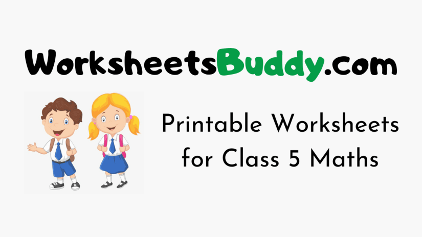 Worksheets for Class 5 Maths