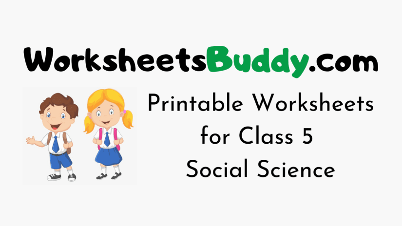 Worksheets for Class 5 Social Science