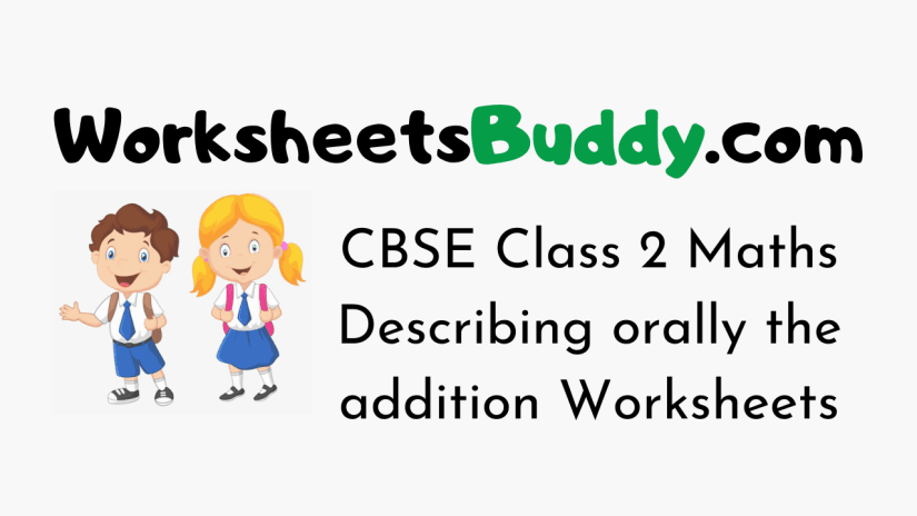 CBSE Class 2 Maths Describing orally the addition Worksheets