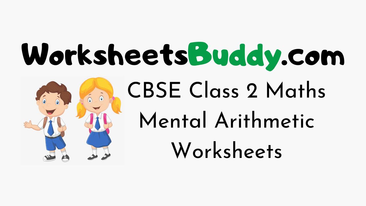 CBSE Class 2 Maths Mental Arithmetic Worksheets
