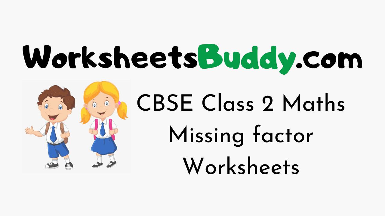 CBSE Class 2 Maths Missing factor Worksheets