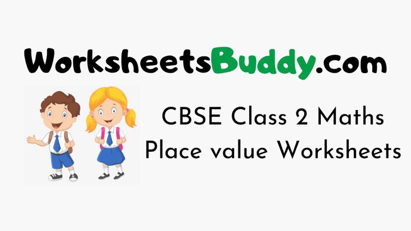 CBSE Class 2 Maths Place value Worksheets