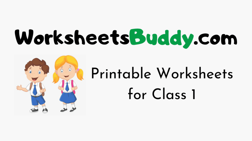 Printable Worksheets for Class 1