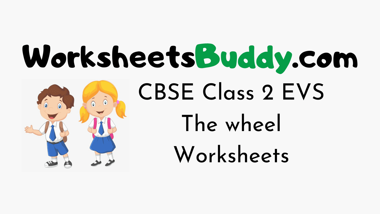 CBSE Class 2 EVS The wheel Worksheets