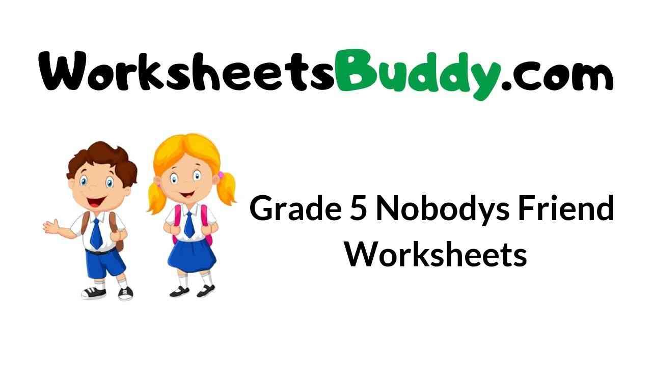 grade-5-nobodys-friend-worksheets